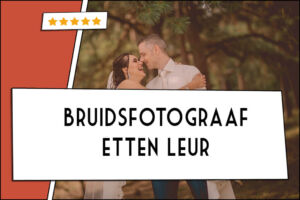 bruidsfotograaf in etten leur